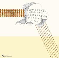 Adjusted For Low Noise Tape by Bluebridge Quartet