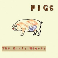 Pigs by The Dirty Hearts