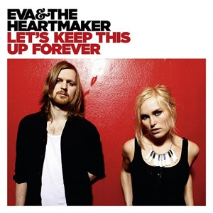 Let's Keep This Up Forever by Eva & The Heartmaker