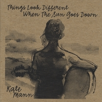 Things Look Different When The Sun Goes Down by Kate Mann