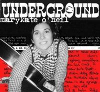 Underground by Marykate O'Neil