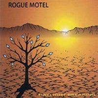 Daylight Breaking by Rogue Motel