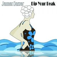 Dip Your Beak by James Sasser