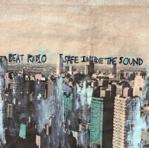 Beat Radio: Safe Inside The Sound