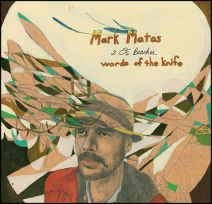 Mark Matos & Os Beaches: Words Of The Knife [Album Cover]