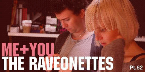 The Raveonettes: Me + You Pt. 62