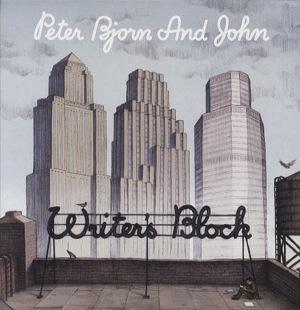 peter_bjorn_john-writers_block