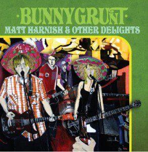 bunnygrunt-matt-harnish-and-other-delights