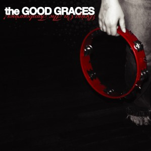 good-graces-bring-on-the-tambourines