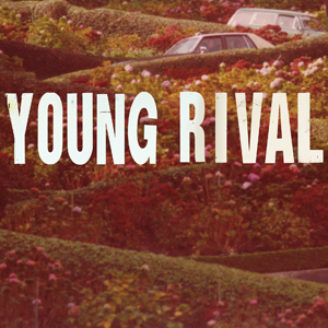 Young Rival: Young Rival