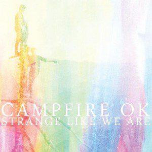 campfire-ok-strange-like-we-are