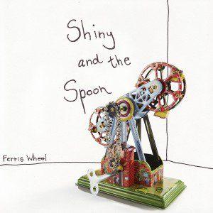 shiny-and-the-spoon-ferris-wheel