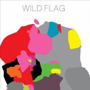 Wild Flag / Wild Flag