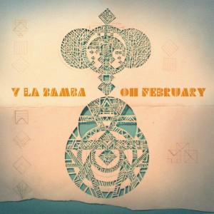 y-la-bamba-oh-february